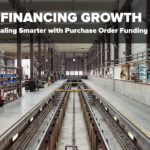 Financing Growth: How to Scale Smarter with Purchase Order Funding