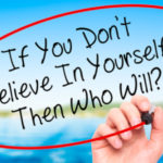5 Ways to Start Believing in Yourself