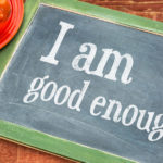 "Do You Think You are ""Good Enough""?"