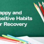 5 Happy and Positive Habits I Learned in Recovery