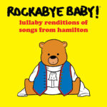 Your Baby Can Now Listen To Lullaby Versions Of 'Hamilton' Songs